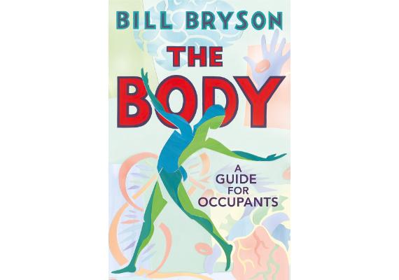BBVA-OpenMind-Materia-10 libros de ciencia para este verano-1 Libros 2020 ING-THE HUMAN BODY: A GUIDE FOR OCCUPANTS Bill Bryson (RBA, 2020)