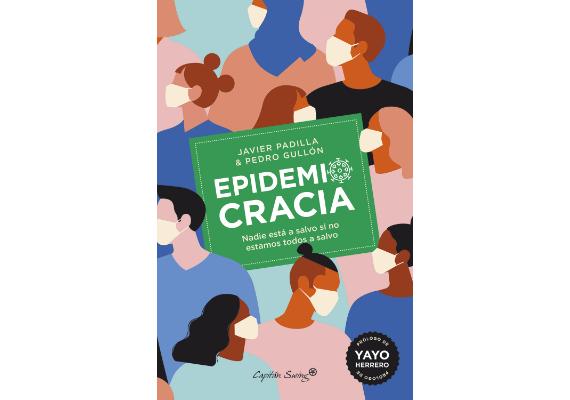BBVA-OpenMind-Materia-10 libros de ciencia para este verano-10 Libros 2020 ESP-EPIDEMIOCRACIA Javier Padilla y Pedro Gullón (Capitán Swing, 2020)