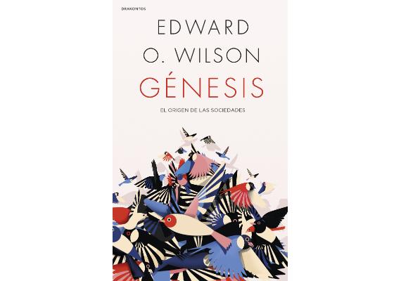 BBVA-OpenMind-Materia-10 libros de ciencia para este verano-2 Libros 2020 ESP-ÉNESIS: EL ORIGEN DE LAS SOCIEDADES, Edward O. Wilson (Crítica, 2020)