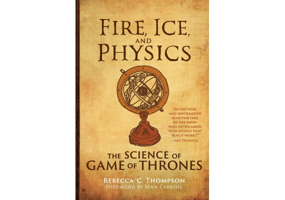 BBVA-OpenMind-Materia-10 libros de ciencia para este verano-3 Libros 2020-FIRE, ICE, AND PHYSICS: THE SCIENCE OF GAME OF THRONES Rebecca C. Thompson (MIT Press, 2019)