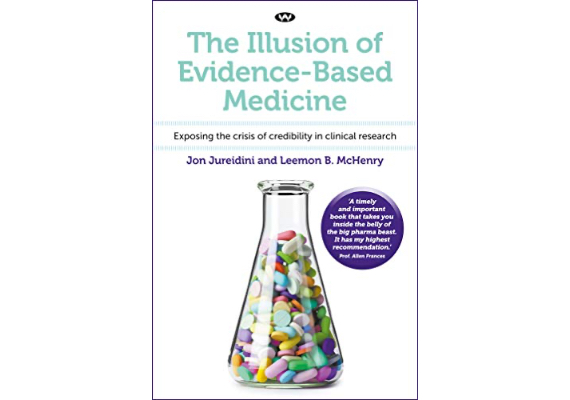 BBVA-OpenMind-Materia-10 libros de ciencia para este verano-5 Libros 2020THE ILLUSION OF EVIDENCE-BASED MEDICINE: EXPOSING THE CRISIS OF CREDIBILITY IN CLINICAL RESEARCH Jon Jureidini & Leemon B. McHenry (Wakefield Press, 2020)