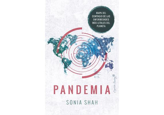 BBVA-OpenMind-Materia-10 libros de ciencia para este verano-8 Libros 2020 ESP-PANDEMIA Sonia Shah (Capitán Swing, 2020)