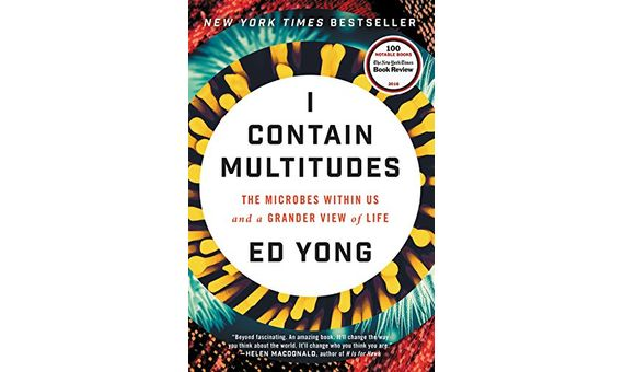 BBVA-OpenMind-Books summer 2021 I Contain Multitudes 3-I Contain Multitudes: The Microbes Within Us and a Grander View of Life by Ed Yong (Ecco, 2016)