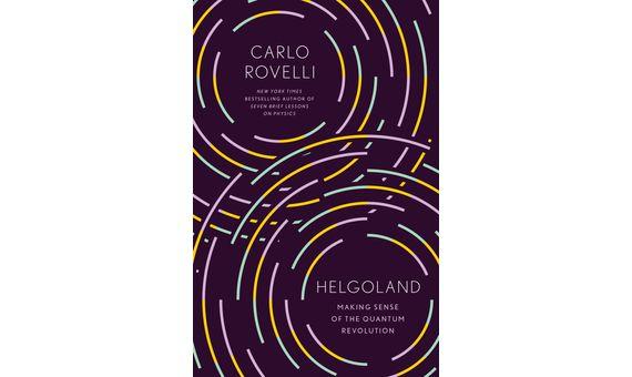 BBVA-OpenMind-Books summer 2021 Making Sense of the Quantum Revolution 8 Helgoland: Making Sense of the Quantum Revolution by Carlo Rovelli (Riverhead Books, 2021)